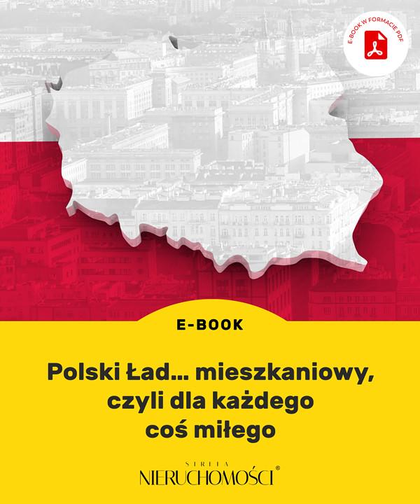 Polski Ład… mieszkaniowy, czyli dla każdego coś miłego